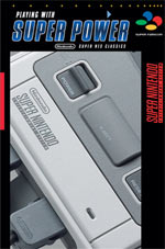 Artbook Super Nintendo Entertainment System - Playing With Super Power: SNES Classic
