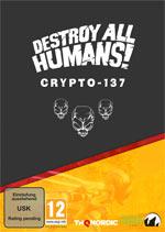 Destroy All Humans! - Crypto-137 Edition